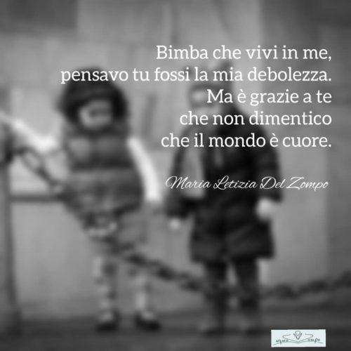 POESIE E PENSIERI SULLA VITA - Maria Letizia Del Zompo - Bambina che vivi in me