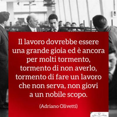 Festa dei lavoratori - Frasi - Adriano Olivetti - Il lavoro grande gioia