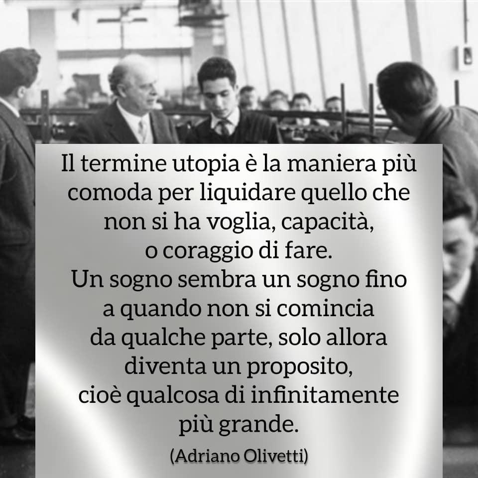 Festa dei lavoratori - Frasi - Adriano Olivetti - Il termine utopia