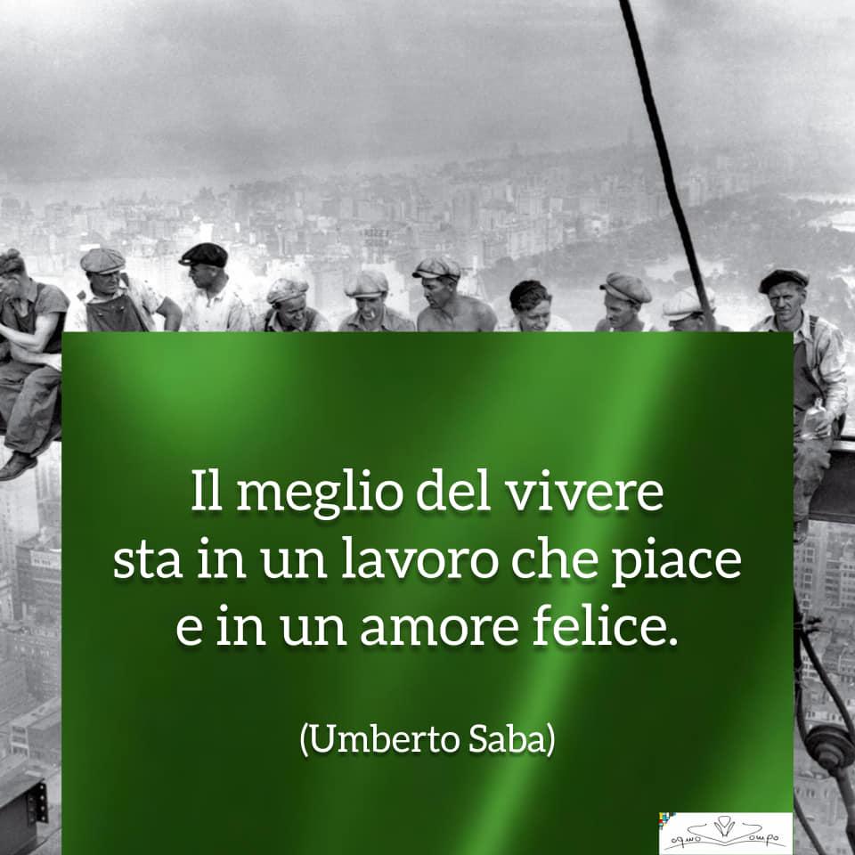 Festa dei lavoratori - Frasi - Umberto Saba