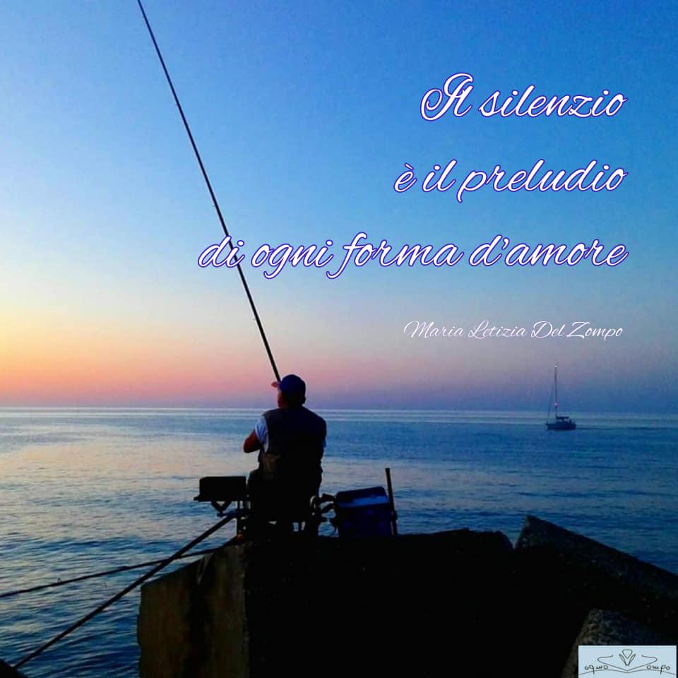 POESIE E PENSIERI SULLA VITA - Maria Letizia Del Zompo - Il silenzio è il preludio di ogni forma d'amore