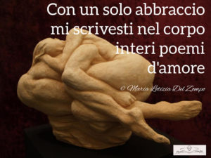 Poesie d'amore - Poesie-damore-brevi-Con-un-solo-abbraccio-Maria-Letizia-Del-Zompo