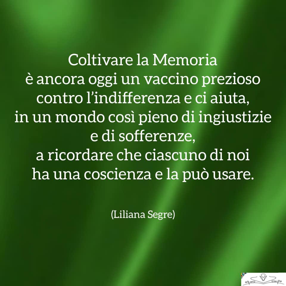 """Festa della Liberazione - Frase di Liliana Segre: """"Coltivare la Memoria è ancora oggi un vaccino prezioso contro l'indifferenza e ci aiuta, in un mondo così pieno di ingiustizie e di sofferenze, a ricordare che ciascuno di noi ha una coscienza e la può usare."""