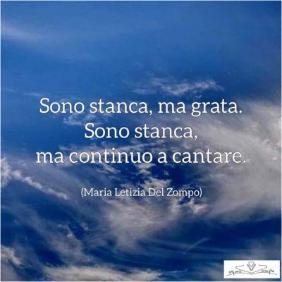 Sono stanca ma grata - Poesie brevi di Maria Letizia Del Zompo