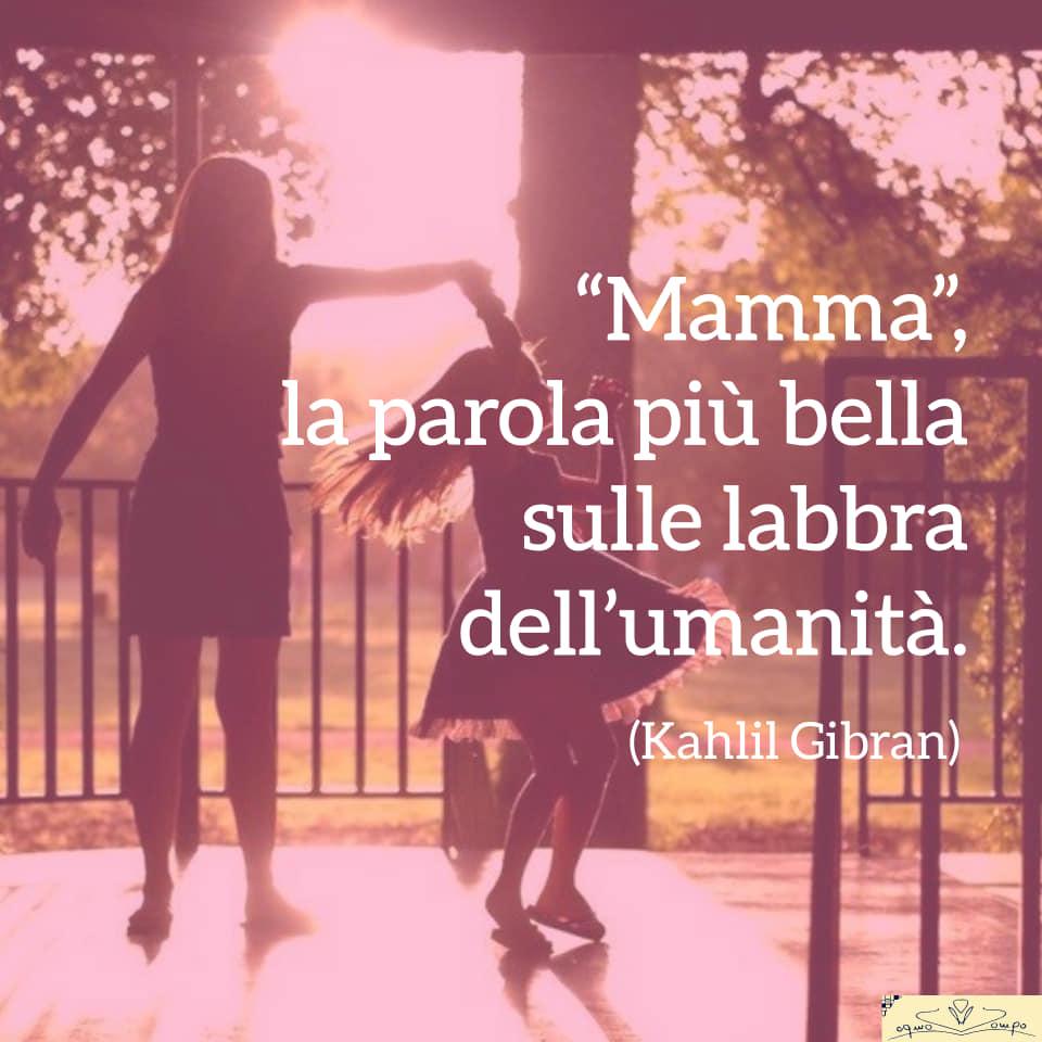Festa della mamma - Frasi - Mamma la parola più bella - Gibran