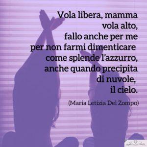 Festa della mamma - Frasi - Vola libera mamma - Del Zompo