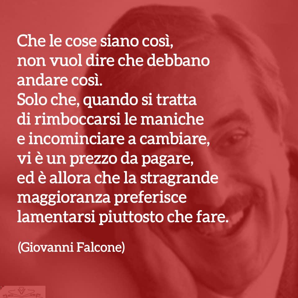 Giovanni Falcone - Frasi - Che le cose siano così