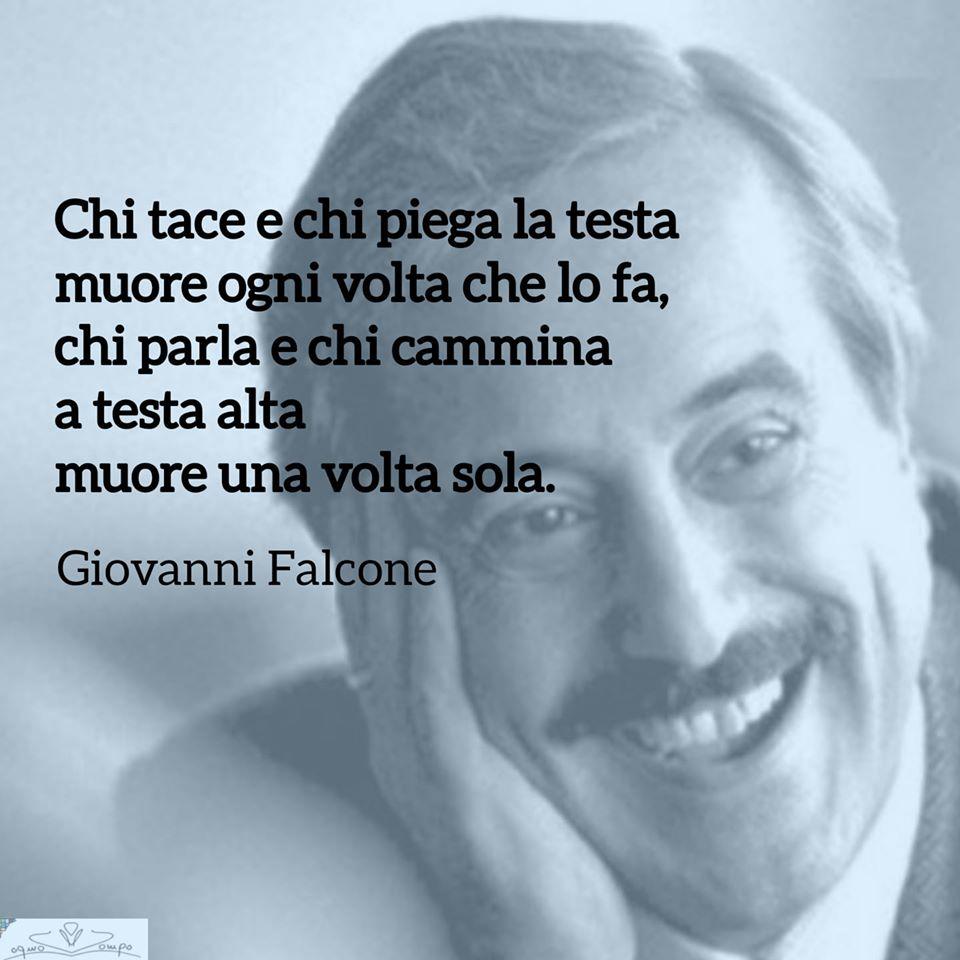 Giovanni Falcone - Frasi - Chi tace e chi piega la testa