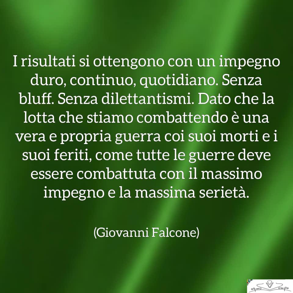 Giovanni Falcone - Frasi - I risultati si ottengono con un impegno duro