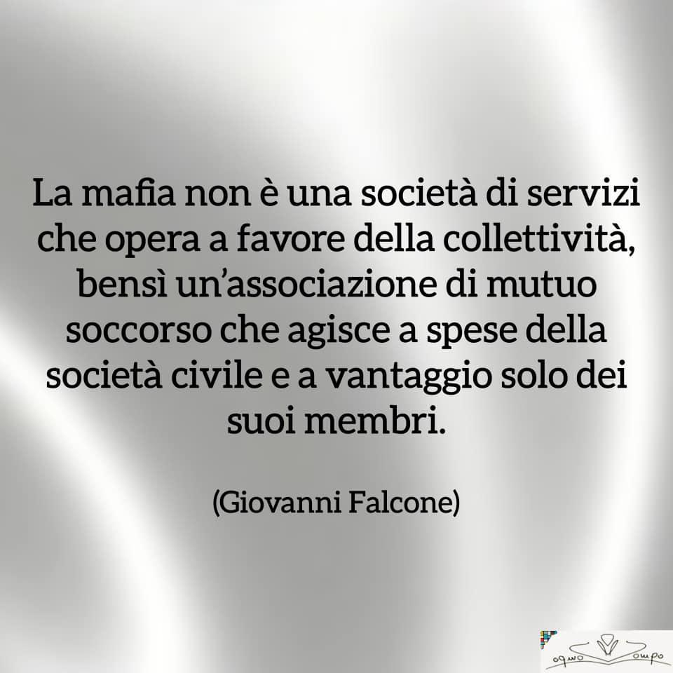 Giovanni Falcone - Frasi - La mafia non è una società di servizi