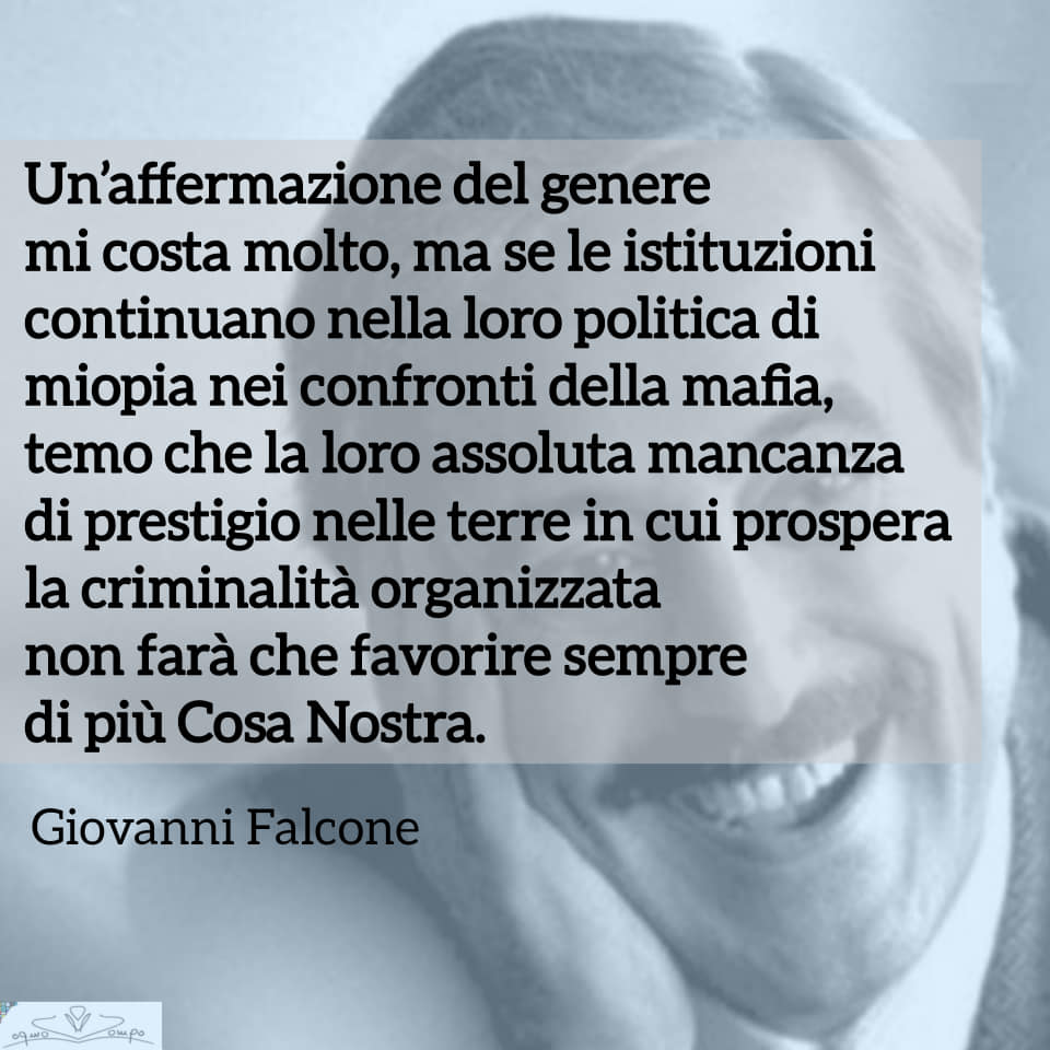 Giovanni Falcone - Frasi - Miopia nei confronti della mafia