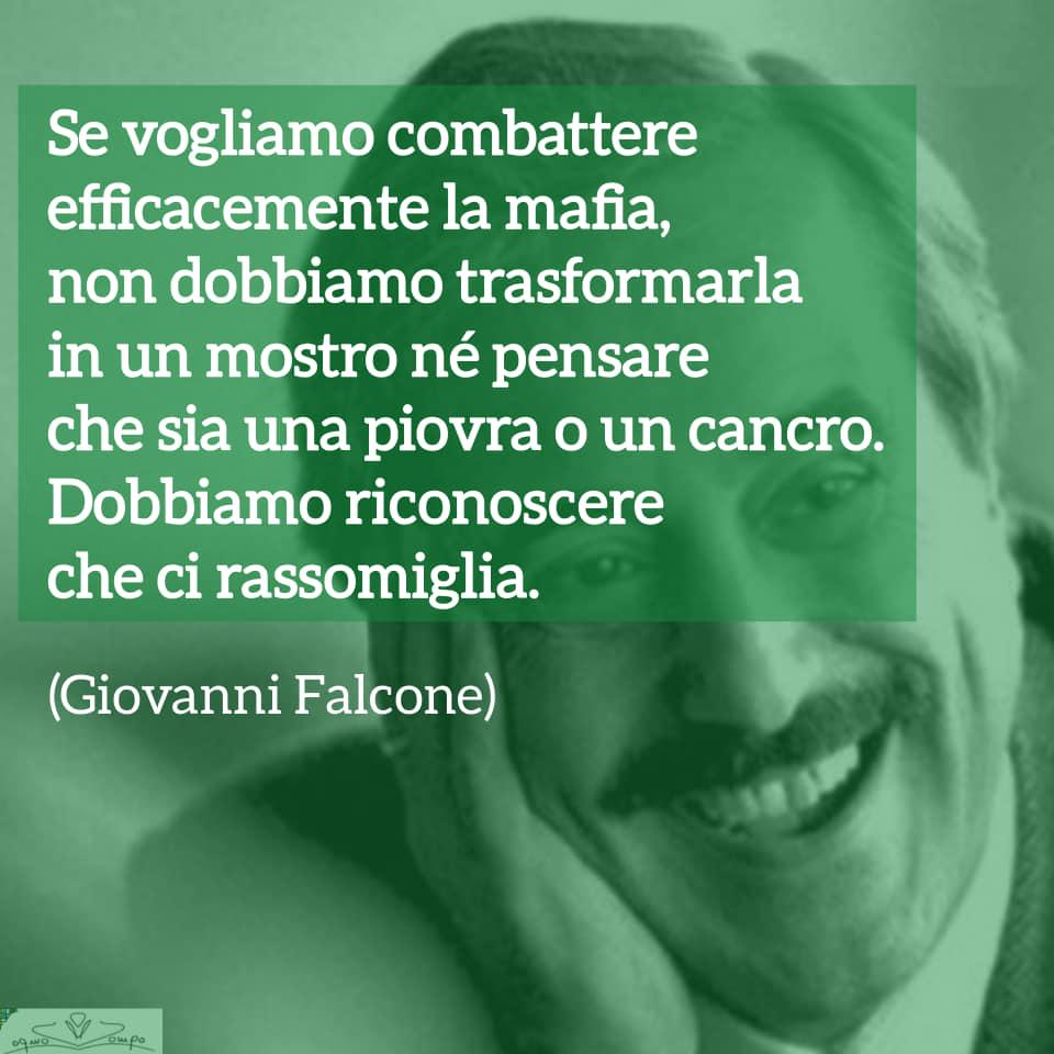 Giovanni Falcone - Frasi - Se vogliamo combattere efficacemente la mafia