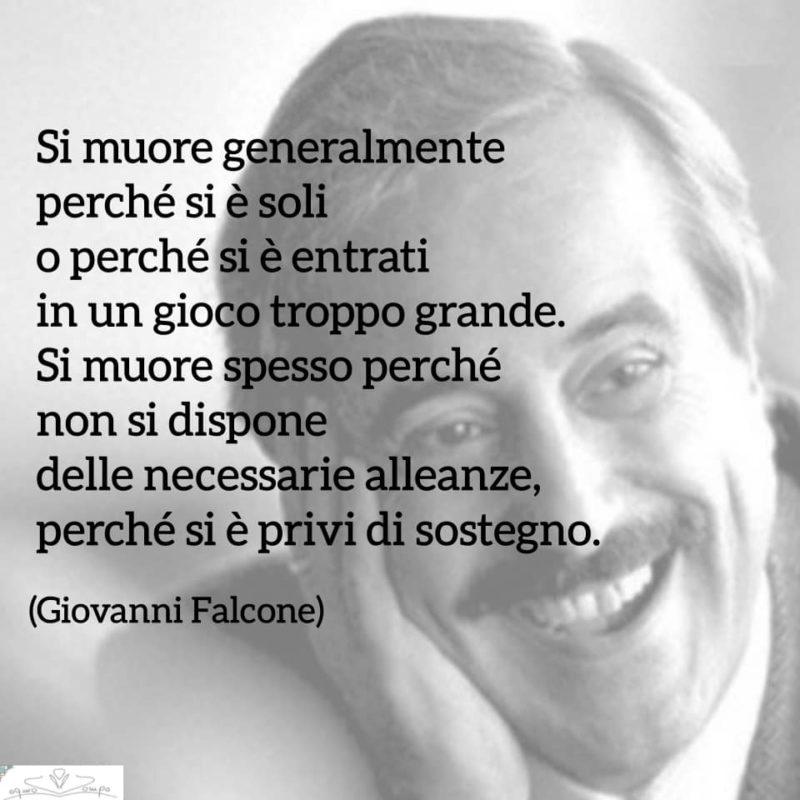 Giovanni Falcone - Frasi - Si muore generalmente perché si è soli