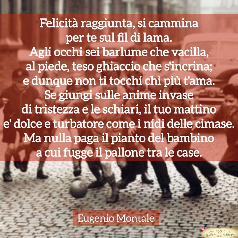 Poesie sulla gioia e la feicità - Felicità raggiunta - Eugenio Montale